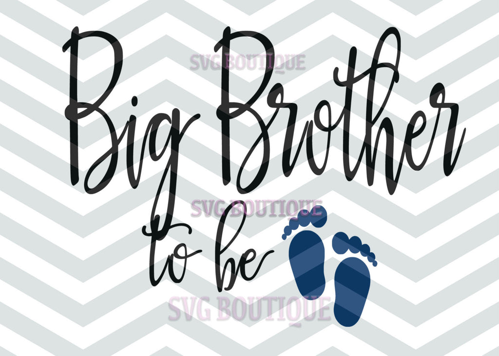 Big Brother To Be SVG File, Big Brother SVG File, PNG, dxf, Cutting File For Signs, Overlays, Word Art, Quote Overlay,  Silhouette, Cricut