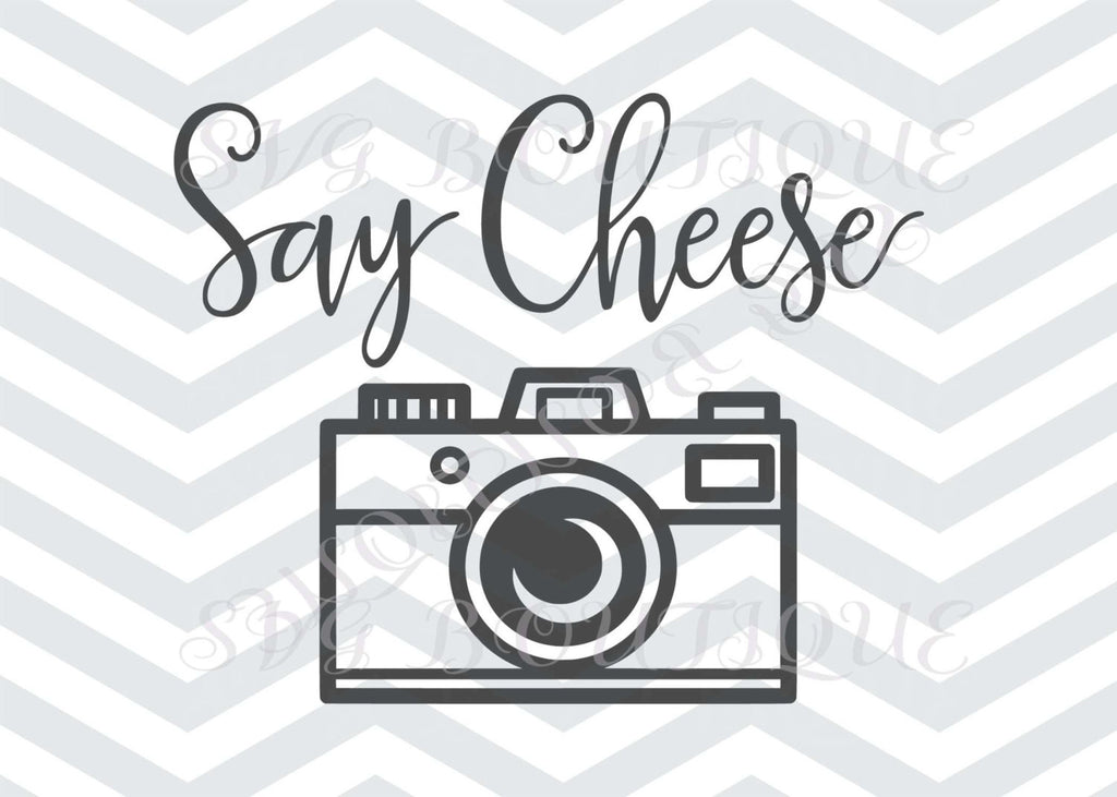Say Cheese SVG, Camera, Camera SVG, Cricut explore, Quote Overlay, Vinyl, Vector, Cutting File, PNG, Cut Files, Clip Art, Overlay, Vector