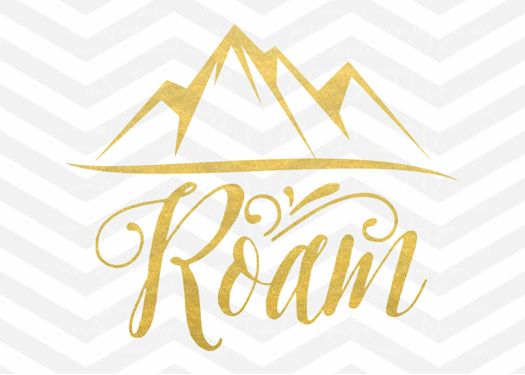 Roam SVG, Mountain Clip Art, Mountains SVG, Cameo, Cricut, Silhouette, Clip Art, Cut Files, Svg Cut File, Word, Quote Overlay