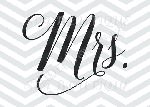 Mrs. SVG File, Wedding Cut File, Mrs Wedding File, Clip Art, Wedding Party, Cricut, Quote Overlay, Vinyl, Cutting File, PNG, Silhouette