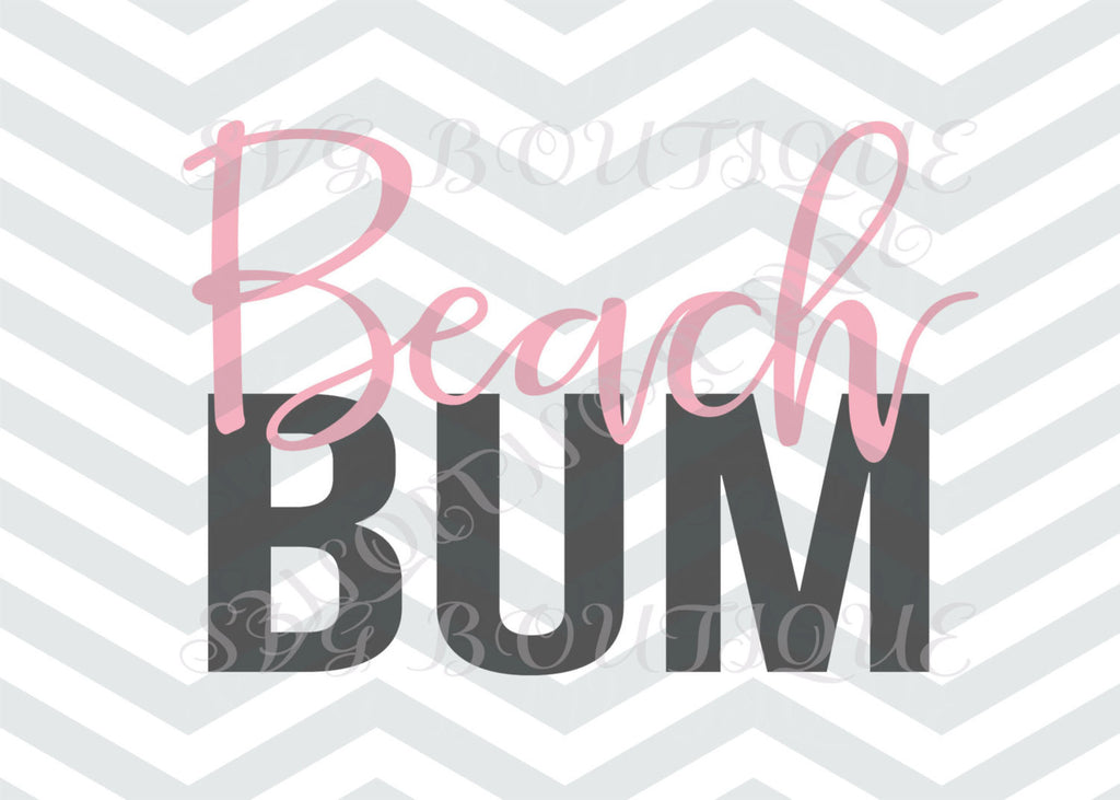 Beach Bum SVG File, Beach Cut File, Summer Word Art, Cutting File, Cut Files, Word Overlay, JPEG, Cricut, Silhouette, Vector Files, PNG