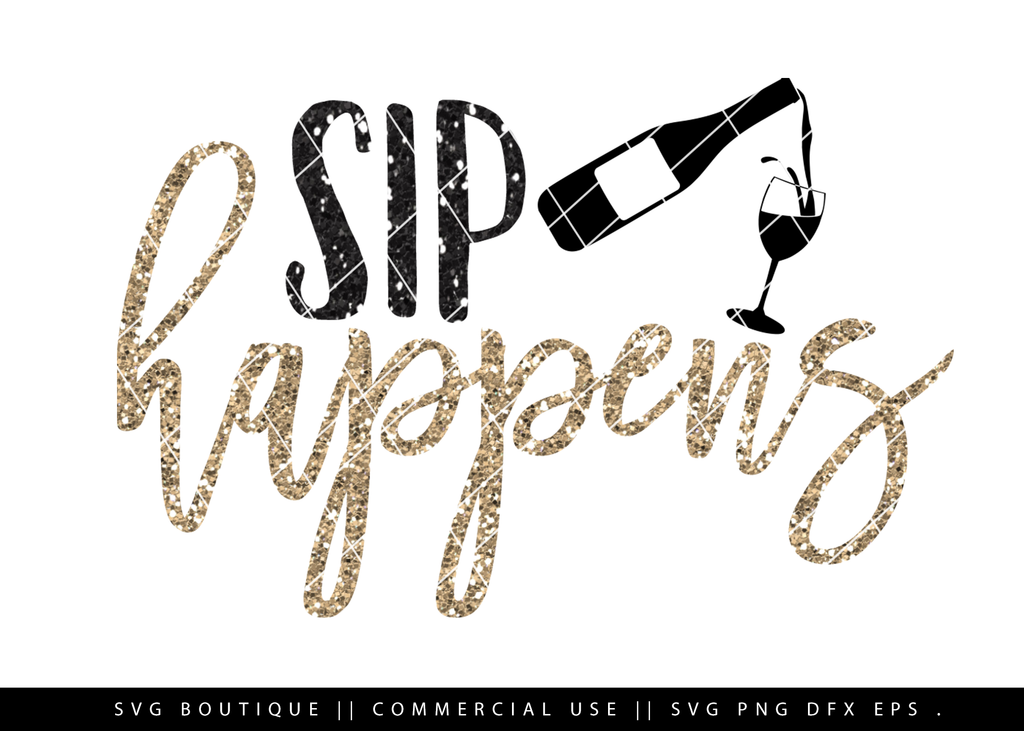 Sip Happens - Wine SVG Cutting File