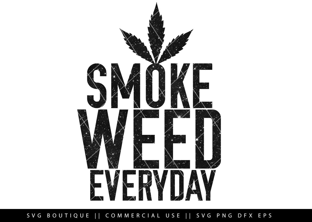 Smoke Weed Everyday - Weed/Dope SVG Files -  Cut File For Silhouette and Cricut Cutting Machines