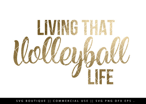 Living That Volleyball Life- Volleyball SVG Cutting File
