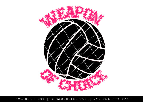 Weapon Of Choice - Volleyball SVG Cutting File