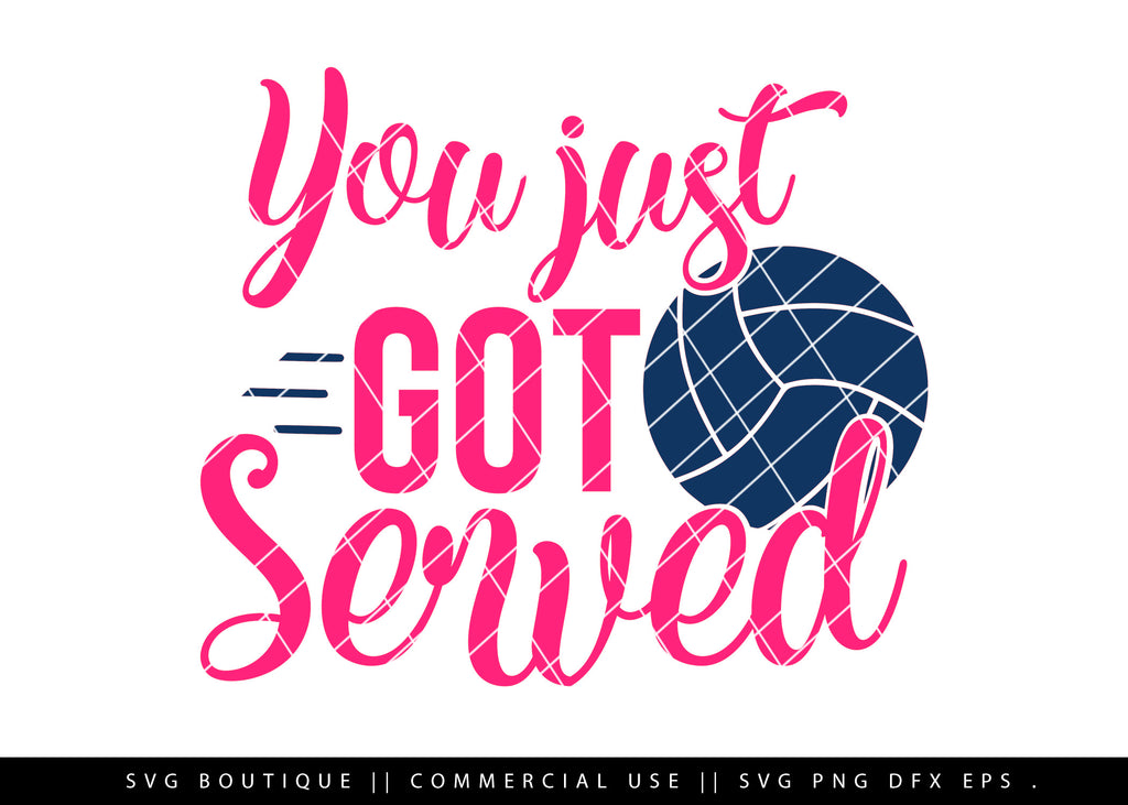 You Just Got Served - Volleyball SVG Cutting File