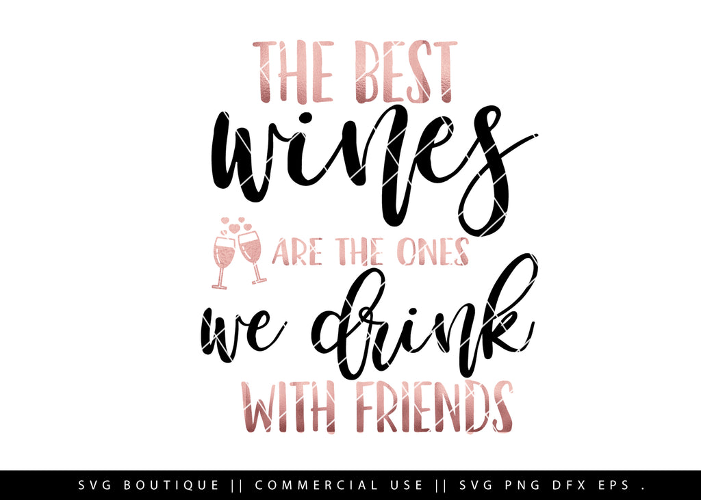 The Best Wines Are The Ones You Drink With Friends - Wine SVG Cutting File