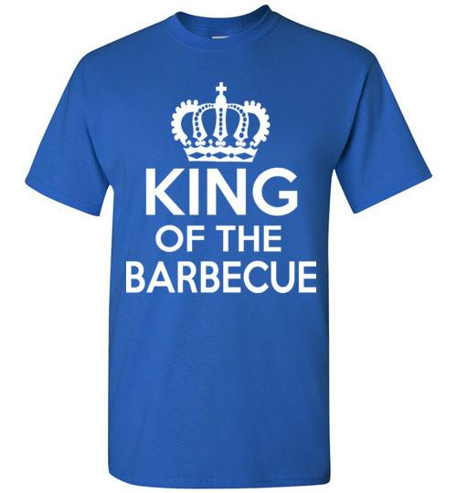 King of the Barbecue T-Shirt (Sizes Small-6X  Choose your color!)