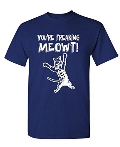 """You're Freaking MEOWT!"" Unisex T-Shirt"