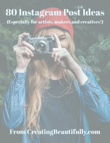 80 Instagram Post Ideas: Especially for Artists, Makers and Creatives