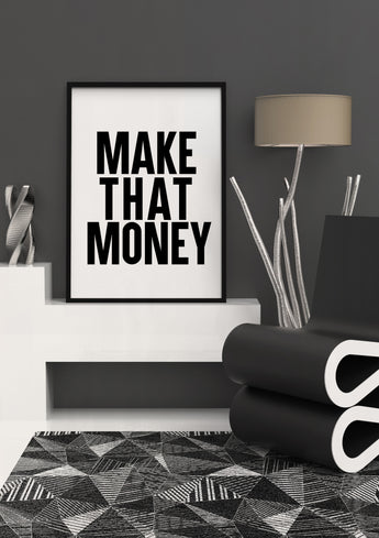 Make That Money. Motivational inspirational typographic poster art for entrepreneurs, home office, bloggers, artists, & girlboss