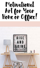 Rise and Grind. Motivational printable art for entrepreneurs, home office, art studio, for bloggers, artists, biz owners