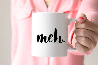 Meh. Funny + sarcastic white ceramic coffee mug, made in the USA. Makes a great gift. From CreatingBeautifully.com