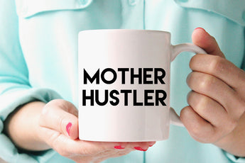 This Mother Hustler coffee mug is perfect gift for moms (and/or you!) Made in the USA from CreatingBeautifully.com