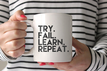 Try. Fail. Learn. Repeat. Coffee mug made in the USA from CreatingBeautifully.comBlack and white