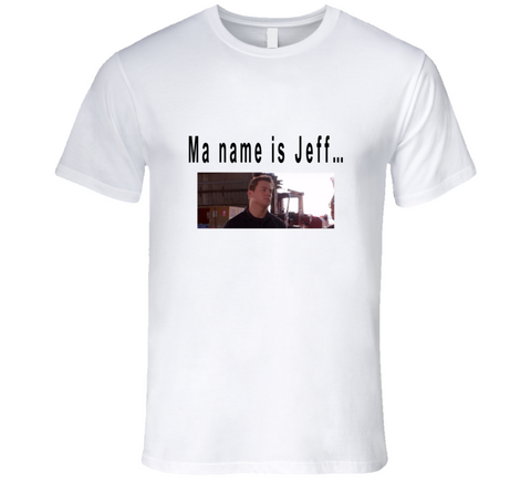 Ma Name Is Jeff Premium T-Shirt - Funny Social Media Quote