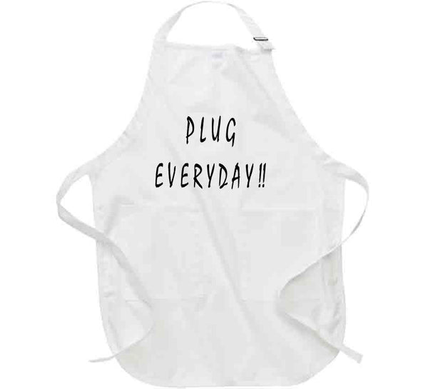 Plug Everyday! Apron - Cool Social Media Quote