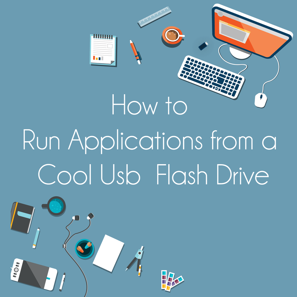 How to Run Applications from a Cool USB Flash Drive