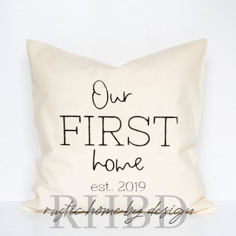 Our First Home Established Year Personalized Modern Farmhouse Pillow Cover