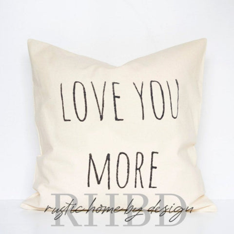 LOVE YOU MORE Modern Farmhouse Pillow Cover