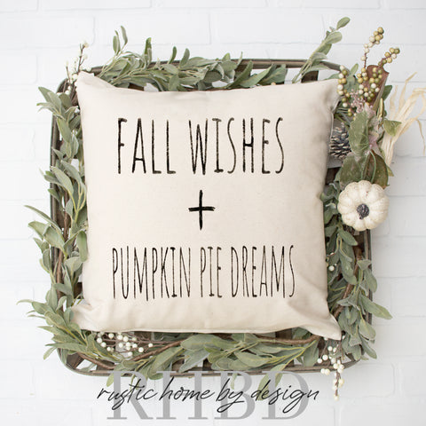 Fall Wishes + Pumpkin Pie Dreams Modern Fall Farmhouse Pillow Cover