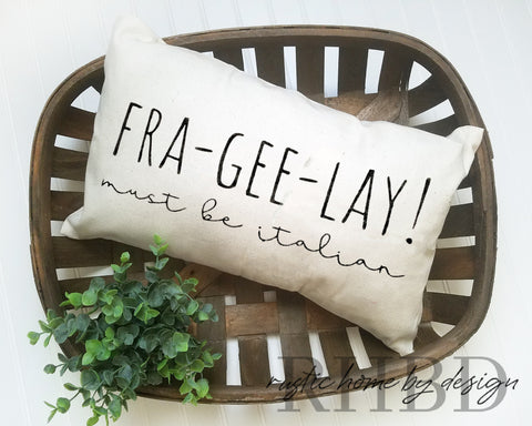 Fra-Gee-Lay! It Must Be Italian! 'A Christmas Story' Inspired Modern Farmhouse Lumbar Pillow Cover