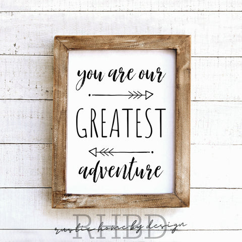 You Are Our Greatest Adventure | Modern Farmhouse Print | Instant Download Print | Printable Farmhouse Art