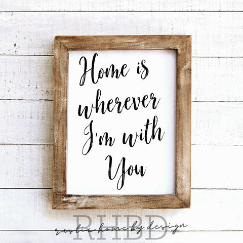 Home Is Wherever I'm With You | Modern Farmhouse Print | Instant Download Print | Printable Farmhouse Art