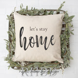 Let's Stay Home Modern Farmhouse Pillow Cover