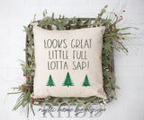 Looks Great, Little Full, Lotta Sap! Clark Griswold 'Christmas Vacation' Inspired Modern Farmhouse Pillow Cover