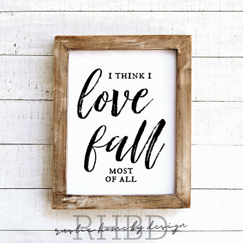 I Think I Love Fall Most Of All | Modern Farmhouse Print | Instant Download Print | Printable Farmhouse Art