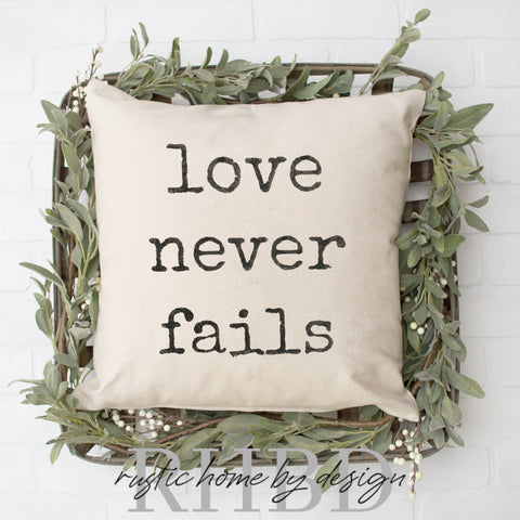 Love Never Fails Modern Farmhouse Pillow Cover