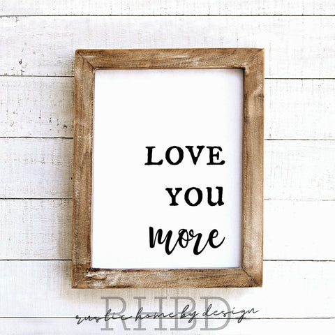 Love You More | Modern Farmhouse Print | Instant Download Print | Printable Farmhouse Art