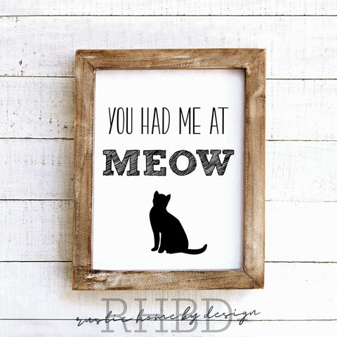 You Had Me At Meow | Modern Farmhouse Print | Instant Download Print | Printable Farmhouse Art