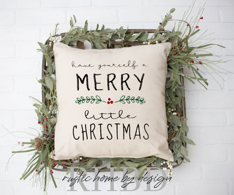 Have Yourself A Merry Little Christmas Holiday Modern Farmhouse Pillow Cover