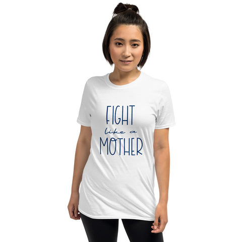 FIGHT LIKE A MOTHER | Unisex T-Shirt | All Profits Go To The Child Rescue Coalition