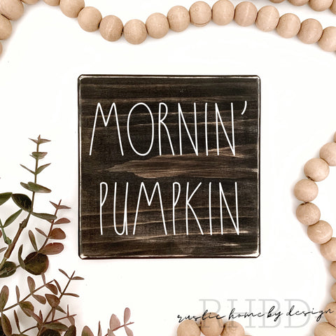 Mornin' Pumpkin | Rae Dunn Inspired | Tiered Tray Sign | Fall Mini Sign