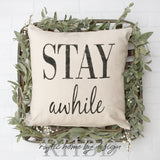 Stay Awhile Modern Farmhouse Pillow Cover