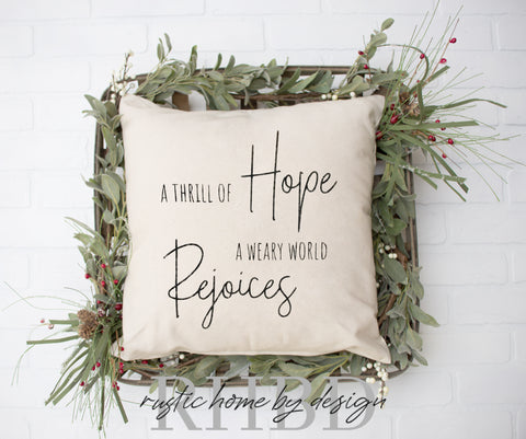 A Thrill of Hope A Weary World Rejoices Christmas Modern Farmhouse Pillow Cover
