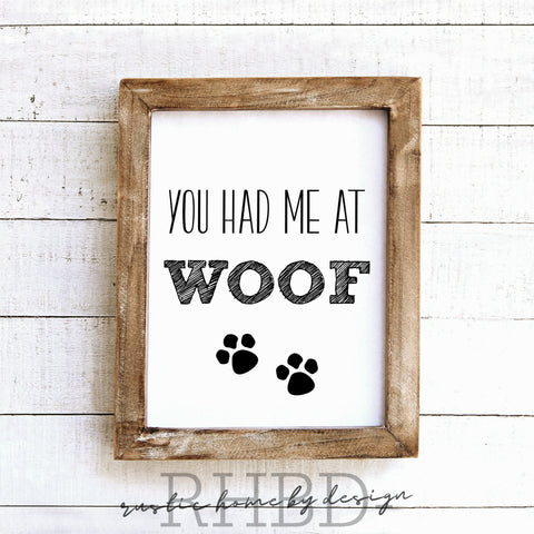 You Had Me At Woof | Modern Farmhouse Print | Instant Download Print | Printable Farmhouse Art