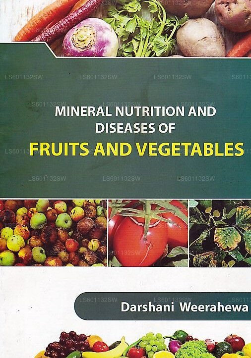 Mineral Nutrition and Diseases of Fruits and Vegetables