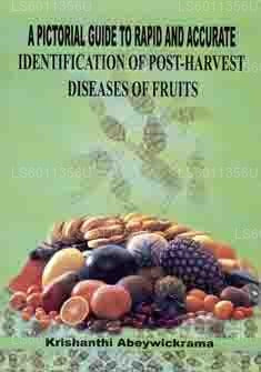 A Pictorial Guide To Rapid and Assurate Identification of Post-Harvesting Diseases of Fruits