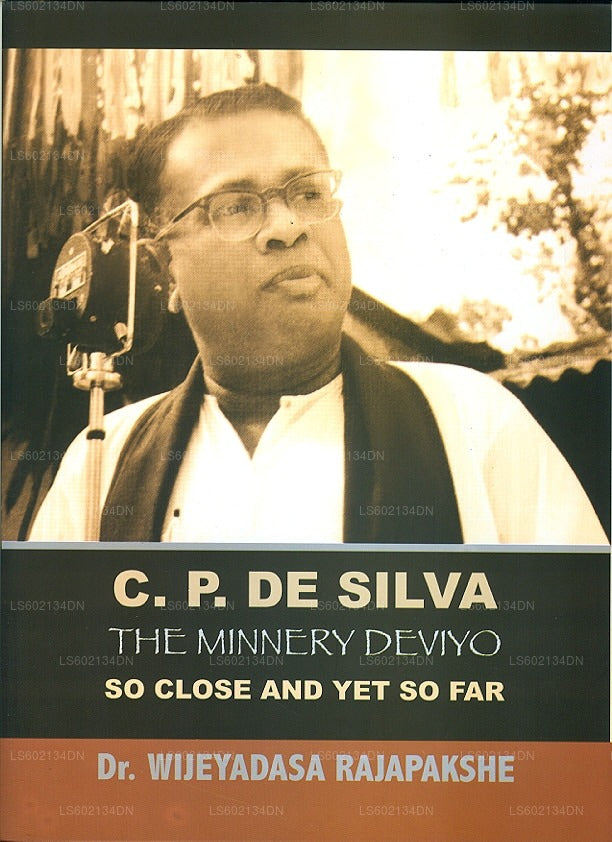 C. P. De Silva The Minnery Deviyo So Close and Yet So Far