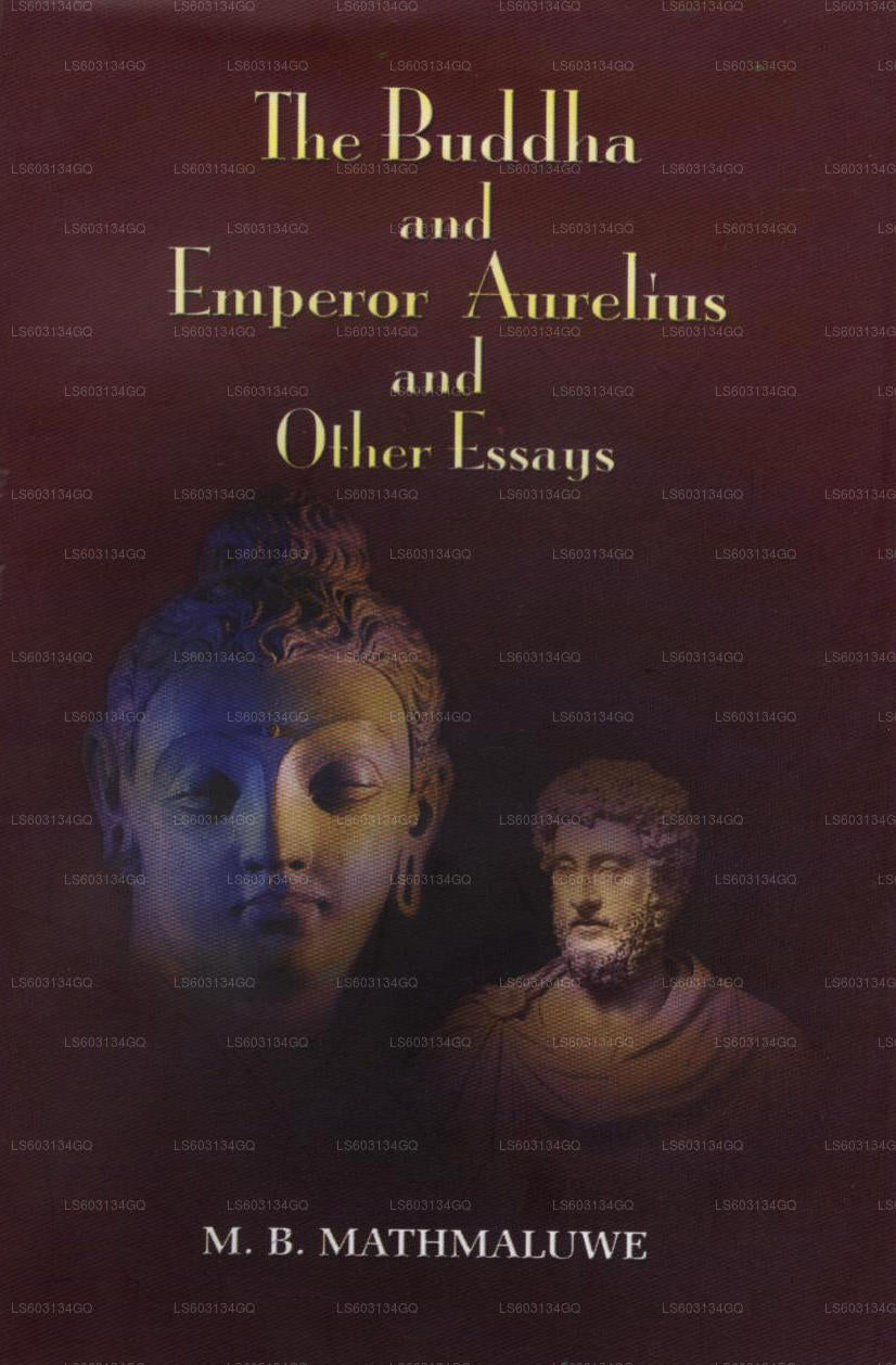 The Buddha and Emperor Aurelins and Other Essays