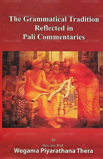 The Grammatical Tradition Reflected In Pali Commentaries