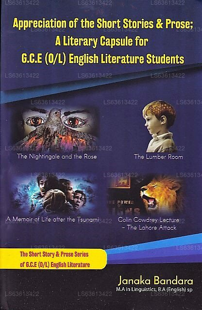 Appreciation of The Short Stories &Amp; Prose; A Literary Capsule For G.C.E.(O/L) English Literature