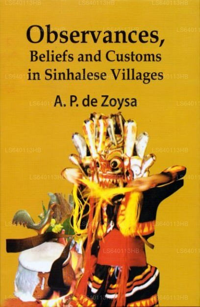 Observances, Beliefs and Customs In Sinhalese Villages