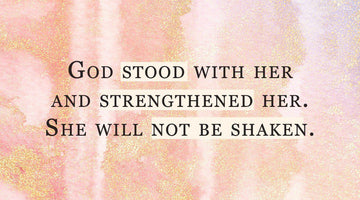 She will not be shaken