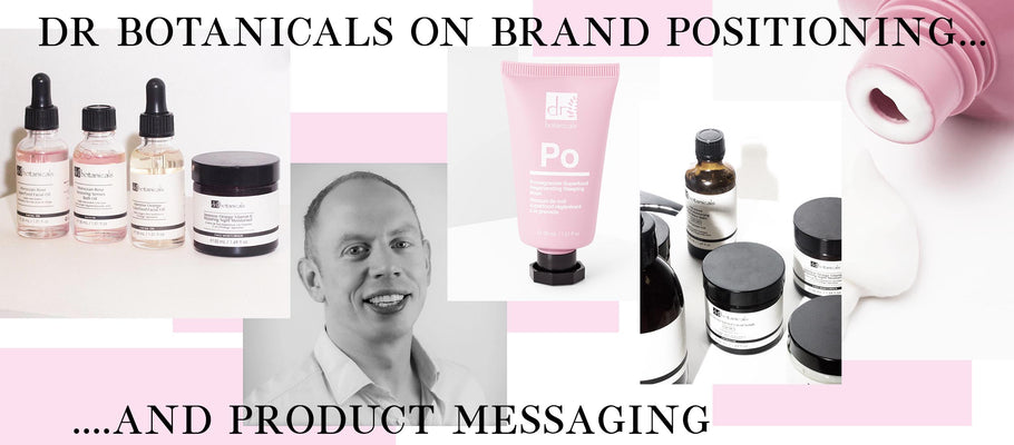 Dr Botanicals On Brand Positioning & Product Messaging