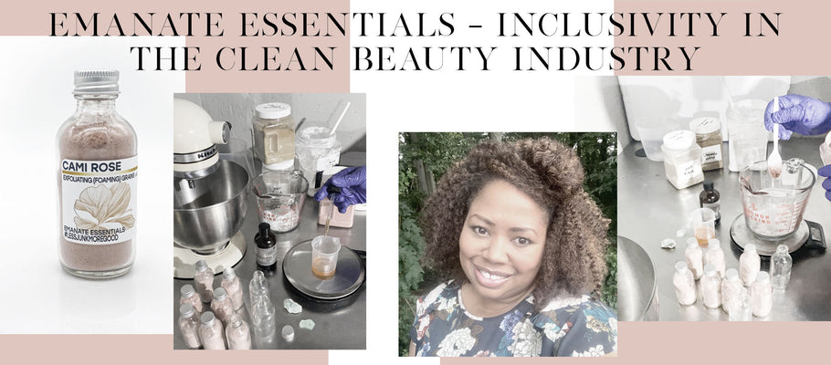 Inclusivity In the Clean Beauty Industry With Emanate Essentials
